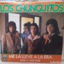 Discos de vinilo: SINGLE / CHUNGUITOS / ME LA LLEVE A LA ERA - PASE LO QUE PASE / REGAL 1 J 006-21.203 / 1975. Lote 160292674