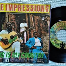 Discos de vinilo: THE IMPRESSIONS ?- '' THIS IS MY COUNTRY / MY WOMAN'S LOVE '' SINGLE 7'' 1969 SPAIN. Lote 160299062