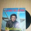 Discos de vinilo: RICHARD ANTHONY - LA NAVE DEL OLVIDO. A VECES ME PREGUNTO. Lote 160320841