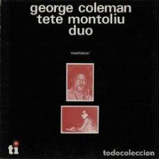 Discos de vinilo: GEORGE COLEMAN & TETE MONTOLIÚ: MEDITATION. . Lote 160324446