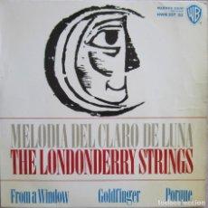 Disques de vinyle: LONDONDERRY STRINGS, THE: MELODÍA DEL CLARO DE LUNA / FROM A WINDOW / GOLDFINGER / PORQUE. Lote 160350006