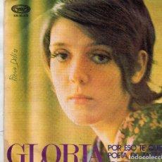 Discos de vinilo: SINGLE 1971 - GLORIA - POR ESO TE QUIERO. Lote 160374690