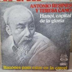 Discos de vinilo: SINGLE / ANTONIO RESINES Y TERESA CANO/HANOI, CAPITAL DE LA GLORIA - RAZONES PARA ESTAR EN LA CARCEL. Lote 160397338