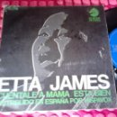 Discos de vinilo: ETTA JAMES CUENTALE A MAMA SPAIN 1968 SINGLE . Lote 160401262