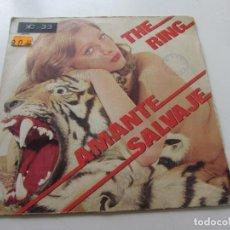 Discos de vinilo: SG THE RING : AMANTE SALVAJE ( SAVAGE LOVER ) VERSION VOCAL + VERSION INSTRUMENTAL VSD09. Lote 160404610
