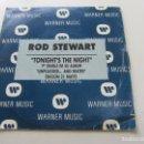 Discos de vinilo: ROD STEWART - TONIGHT´S THE NIGHT SG PROMOCIONAL VSD09. Lote 160405330