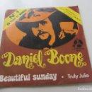 Discos de vinilo: DANIEL BOONE -- BEAUTIFUL SUNDAY / TRULY JULIE, PENNY FARTHING, 1972. SG VSD09. Lote 160405610