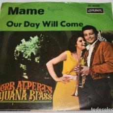 Discos de vinilo: HERB ALPERT THE TIJUANA BRASS MAME OUR DAY WILL COME, LONDON, DISCO SINGLE DE VINILO. Lote 160426810