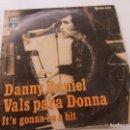 Discos de vinilo: SINGLE: DANNY DANIEL - VALS PARA DONNA. IT´S GONNA BE A HIT VSD09. Lote 160436578