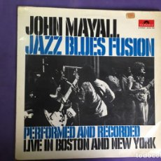 Discos de vinilo: DISCO LP JHON MAYALL JAZZ BLUES FUSION- LIVE IN BOSTON AND NEW YORK . Lote 160442930