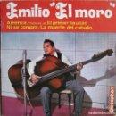 Discos de vinilo: EMILIO EL MORO: AMÉRICA / PARODIA DE EL PRIMER BAUTIZO / NI SE COMPRA / LA MUERTE DEL CABALLO. Lote 160450642