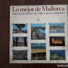 Discos de vinilo: DISCO VINILO LP LO MEJOR DE MALLORCA, MIGUEL RAMOS Y SU ÓRGANO HAMMOND. HISPAVOX HH S 11-116 1967. Lote 160455390