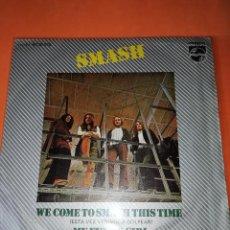 Discos de vinilo: SMASH - WE COME TO SMASH THIS TIME - RARO SINGLE PROGRESIVO PSYCH 1971!. Lote 160467234