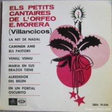 Vinyl records - PETITS CANTAIRES DE L´ORFEO E. MORERA: VILLANCICOS: LA NIT DE NADAL / CAMINEM AMB ELS PASTORS + 4 - 160476014