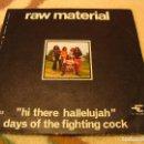 Discos de vinilo: RAW MATERIAL SINGLE 45 RPM HI THERE HALLELUJAH ZEL RECORDS ESPAÑA 1970. Lote 160488302