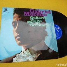 Discos de vinilo: LP GABRIEL MORENO–GUITARRA VICTOR MONGE SERRANITO (EX+/EX+) FLAMENCO VINILO Ç. Lote 160488978
