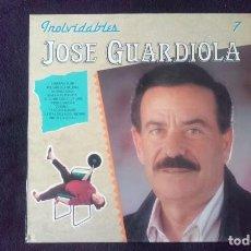 Discos de vinilo: LP JOSE GUARDIOLA, INOLVIDABLES 7. Lote 160490174