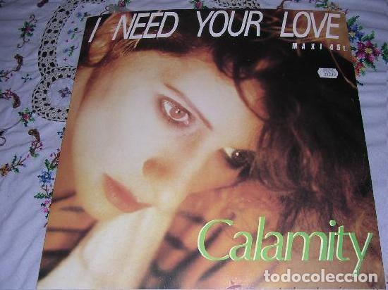 CALAMITY - I NEED YOUR LOVE MAXI 45T. (Música - Discos de Vinilo - Maxi Singles - Otros estilos)