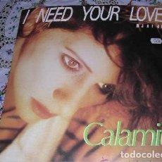 Discos de vinilo: CALAMITY - I NEED YOUR LOVE MAXI 45T.. Lote 160491282