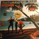 Discos de vinilo: PUTURRU DE FUA-NO TE OLVIDES LA TOALLA. Lote 160516138