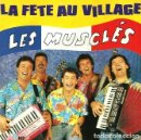 Discos de vinilo: W7 - LA FETE AU VILLAGE. LES MUSCLES. PRODUCTIONS HITS 1988. SINGLE VINILO. FRANCIA.. Lote 160524770