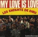 Discos de vinilo: W9 - LES ENFANTS DE DIEU. MY LOVE IS LOVE / DIAMOND OF DUST. OK MUSIC 1974. SINGLE VINILO. FRANCIA.. Lote 160526278