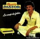 Discos de vinilo: W10 - THIERRY PASTOR. LE COUP DE FOLIE. 1981. SINGLE VINILO. FRANCIA.. Lote 160527102