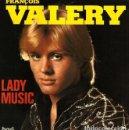 Discos de vinilo: W11 - FRANÇOIS VALERY. LADY MUSIC / FACTEUR PRESSE LE PAS. 1975. SINGLE VINILO. FRANCIA.. Lote 160527702