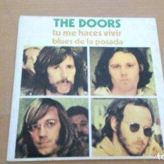 Discos de vinilo: THE DOORS TU ME HACES VIVIR / EL BLUES DE LA POSADA SINGLE SPAIN 1970. Lote 160540026