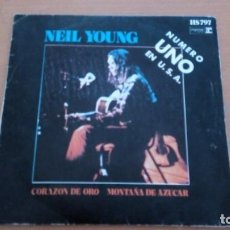 Discos de vinilo: NEIL YOUNG CORAZON DE ORO / MONTAÑA DE AZUCAR SINGLE SPAIN. Lote 160540078
