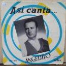 Discos de vinilo: ASÍ CANTA... ANGELILLO - CARACOLES, FANDANGOS... - EP. DEL SELLO ODEÓN 1958. Lote 160562646