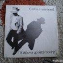 Discos de vinilo: MAXI 12 PULGADAS. CARLOS HAMMOND. SHADOWS UP AND MOVING. AÑO 1987. CARICORNIO. BUENA CONSERVACION.. Lote 160572786
