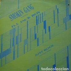 Discos de vinilo: SMOKIN' GANG FEATURING DJ JACK BOY, RAPPER – JUST ROCK (RAP HOUSE ANTHEM) - MAXI MAX MUSIC 1989. Lote 160597174
