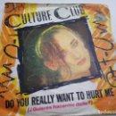 Discos de vinilo: CULTURE CLUB.DO YOU REALLY WANT TO HURT ME.QUIERES HACERME DAÑO?.VIRGIN.1982.. Lote 160648286