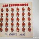 Discos de vinilo: LOS INHUMANOS - 30 HOMBRES SOLOS (VINILO). Lote 160669766