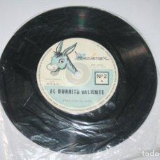 Discos de vinilo: EL BURRITO VALIENTE (CUENTO) *** SINGLE VINILO AÑO 1968 *** RECLAMEX ***. Lote 160679282
