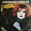 Discos de vinilo: SINGLE NINA HAGEN BAND HERRMANN HIESS ER, 1980. Lote 160694178