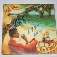 Discos de vinilo: PHIL TRIM *** SINGLE VINILO AÑO 1979 *** C.F.E.. Lote 160712730