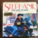 Discos de vinilo: STEPHANIE - ONE LOVE TO GIVE - SINGLE SANNI 1986 . Lote 160717250