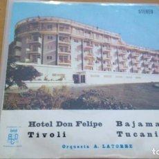 Discos de vinilo: ORQUESTA A. LATORRE EP BCD 1976 HOTEL DON FELIPE/ TIVOLI/ BAJAMAR/ TUCANITO FUNK SOUL GROOVE PRIVAD. Lote 160727654