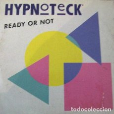 Discos de vinilo: HYPNOTECK - READY OR NOT - SINGLE PROMO MAX MUSIC SPAIN 1990. Lote 160731618