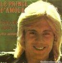 Discos de vinilo: W12 - FRANÇOIS VALERY. LE PRINCE D'AMOUR / JULY JACKSON. 1974. SINGLE VINILO. FRANCIA.. Lote 160733158