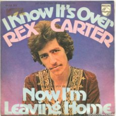 Discos de vinilo: REX CARTER / I KNOW IT'S OVER / NOW I'M LEAVING HOME (SINGLE 1971). Lote 160783662