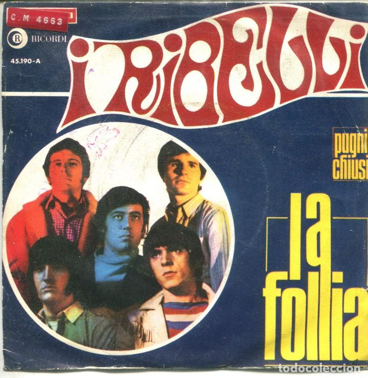 I RIBELLI / LA FOLLIA (FRIDAY ON MY MIND) / PUGNI CHIUSI (SINGLE 1967) (Música - Discos - Singles Vinilo - Canción Francesa e Italiana)