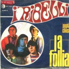 Discos de vinilo: I RIBELLI / LA FOLLIA (FRIDAY ON MY MIND) / PUGNI CHIUSI (SINGLE 1967). Lote 160783942