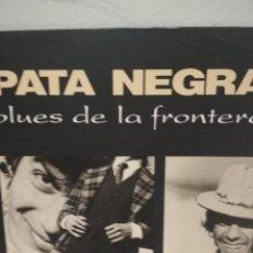 Discos de vinilo: PATA NEGRA......EL BLUS DE LA FRONTERA 1987. Lote 160815566
