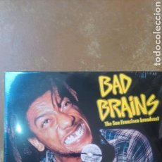 Discos de vinilo: BAD BRAINS ‎– THE SAN FRANCISCO BROADCAST - LP VINILO. Lote 160558014