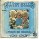 Discos de vinilo: SATIN BELLS / TOROS EN MEXICO / COME C'MON (SINGLE 1969). Lote 160955398