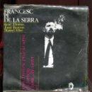 Discos de vinilo: FRANCESC PI DE LA SERRA. SEGON DISC. ELS FARISEUS . L'HOME DEL CARRER. EDIGSA 1964. EP. Lote 160975570