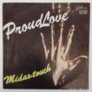 Discos de vinilo: PROUDLOVE - MIDAS TOUCH SG PROMO ED ESPAÑOLA 1983. Lote 160979450